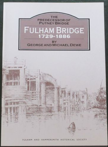 Fulham Bridge 1729-1886, by George and Michael Dewe
